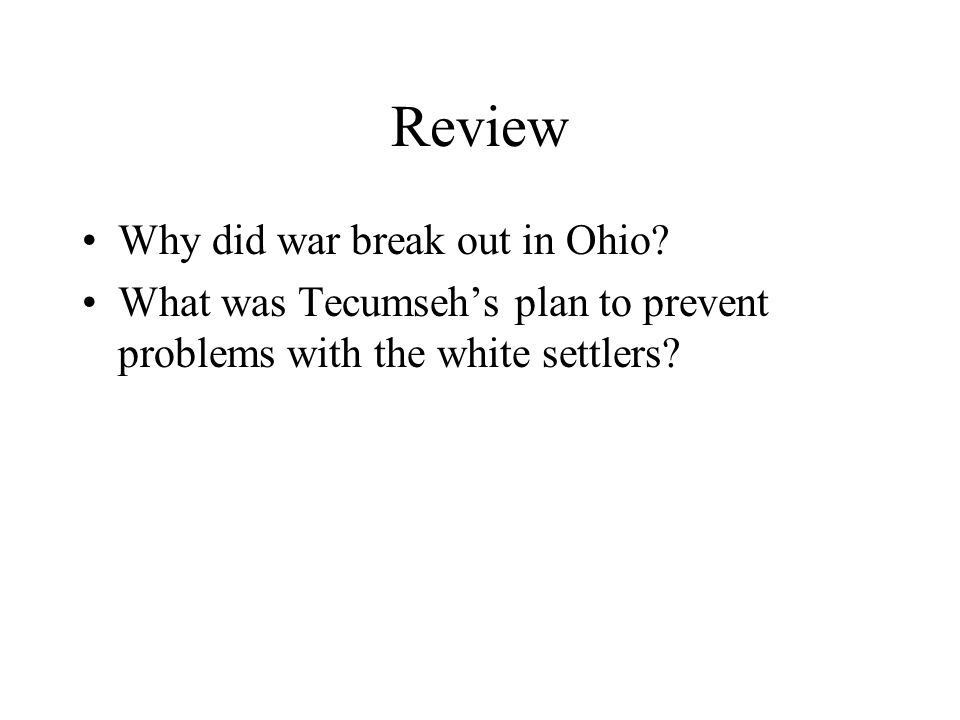 Review Why did war break out in Ohio.