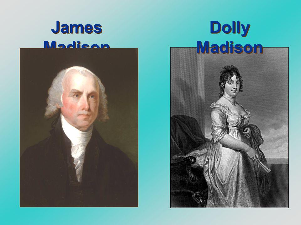 James Madison Dolly Madison