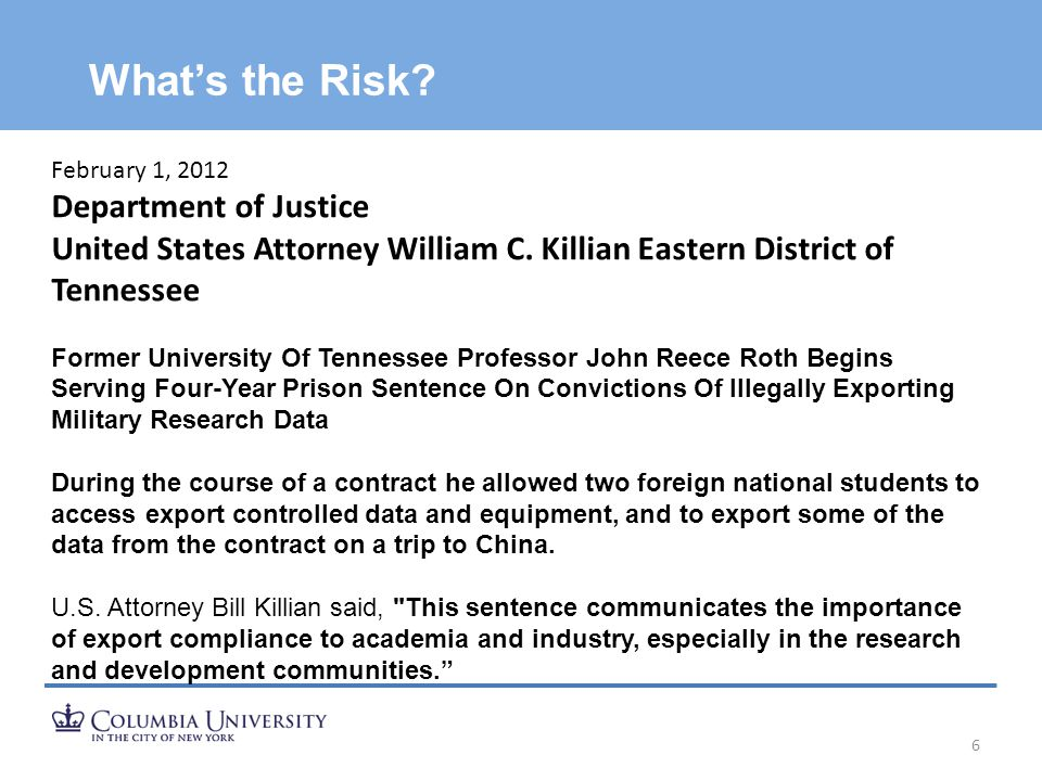 What's the Risk? 6 February 1, 2012 Department of Justice United States Attorney William C. Killian Eastern District of Tennessee Former University Of