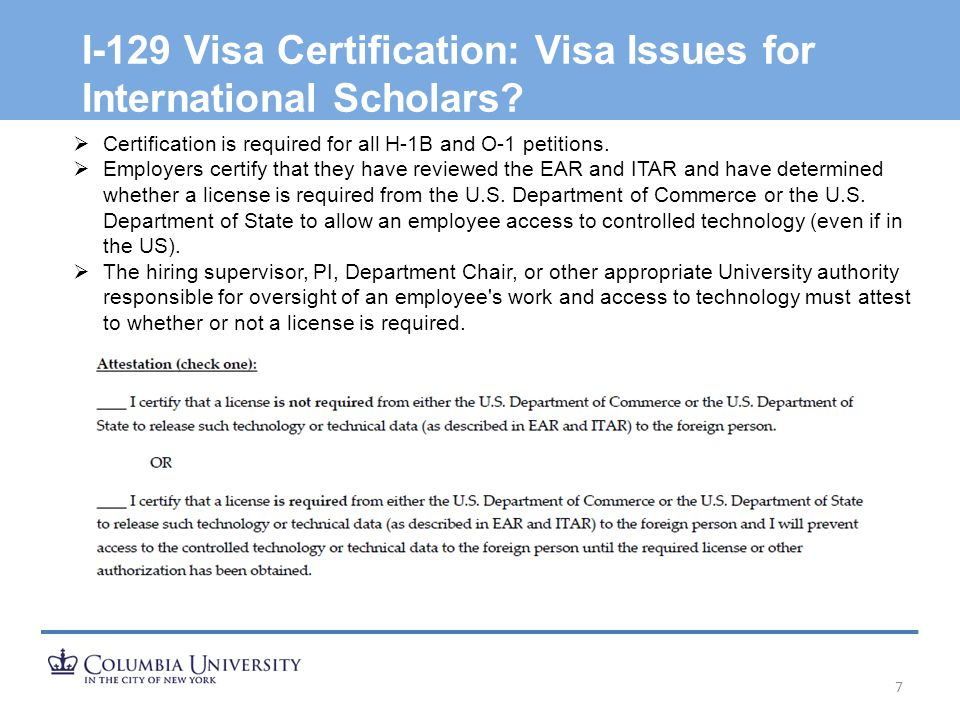 I-129 Visa Certification: Visa Issues for International Scholars? 7  Certification is required for all H-1B and O-1 petitions.  Employers certify th