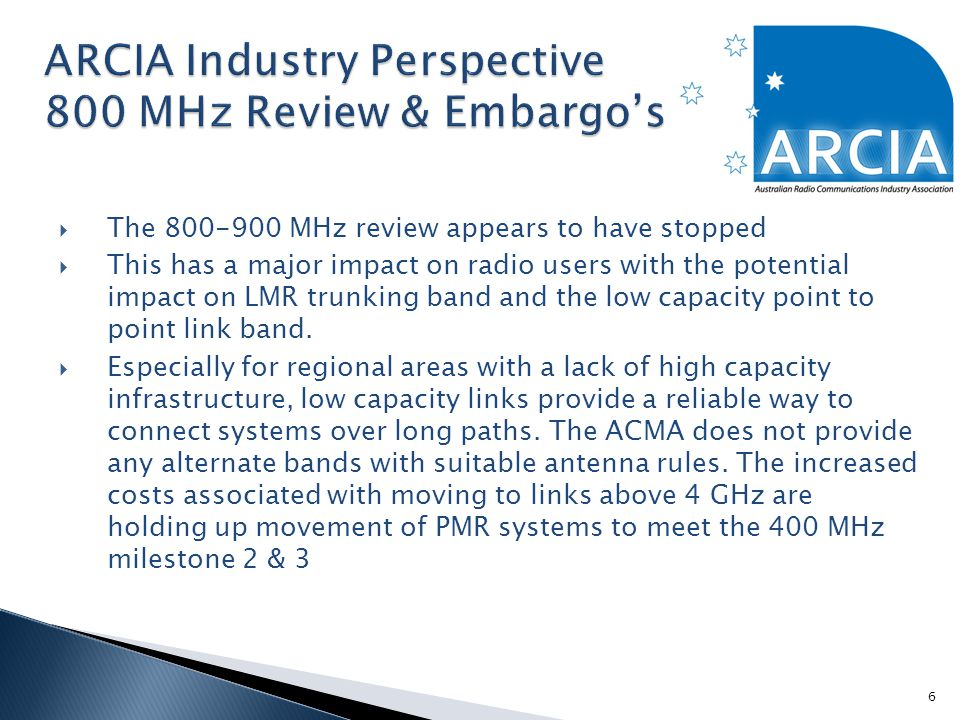  The 800-900 MHz review appears to have stopped  This has a major impact on radio users with the potential impact on LMR trunking band and the low capacity point to point link band.