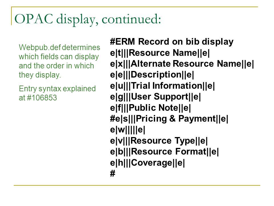 #ERM Record on bib display e t   Resource Name  e  e x   Alternate Resource Name  e  e e   Description  e  e u   Trial Information  e  e g   User Supp