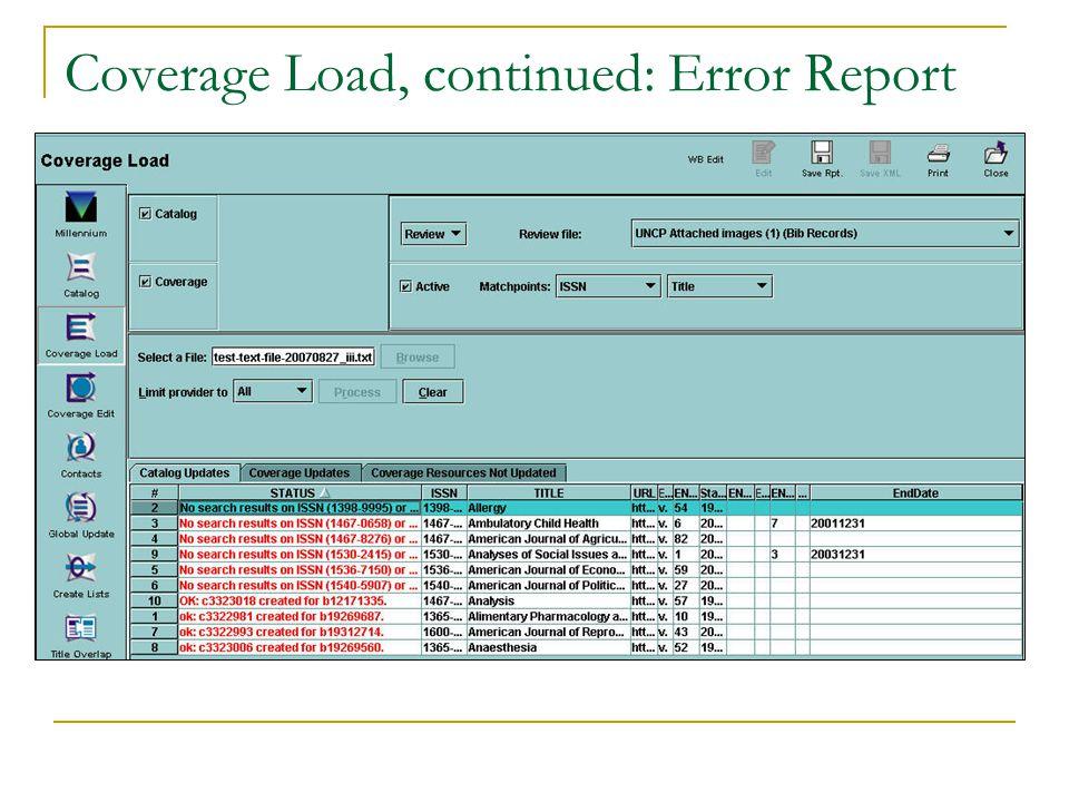Coverage Load, continued: Error Report