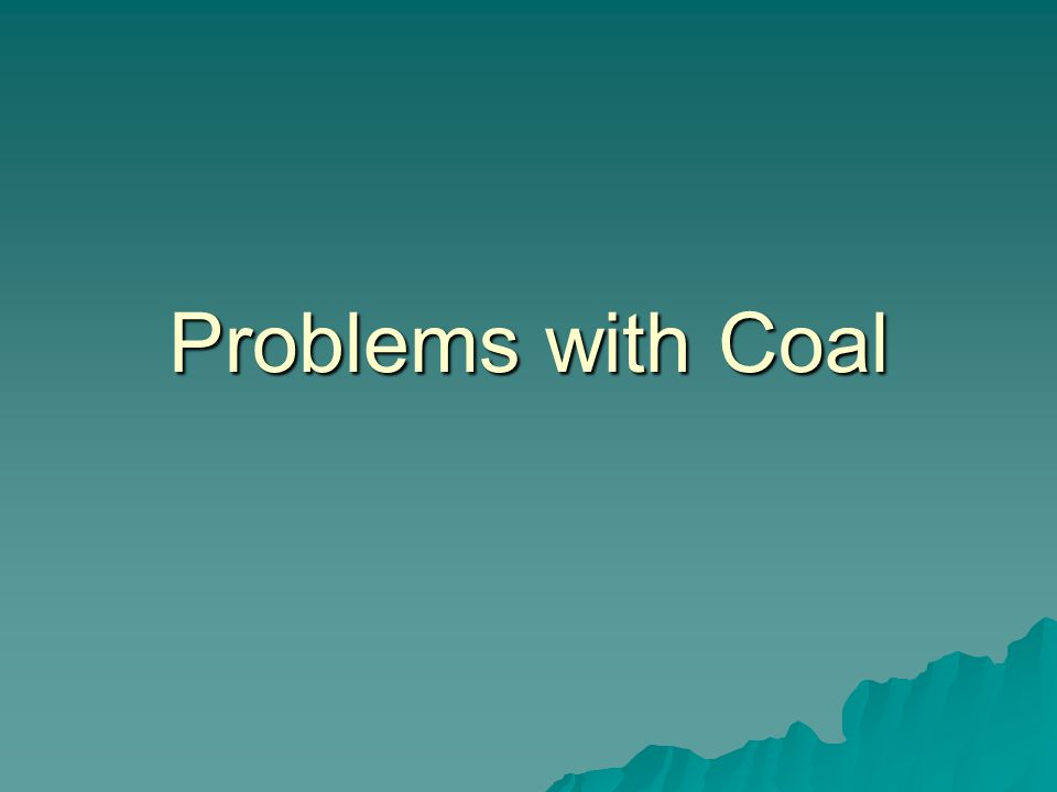 Problems with Coal