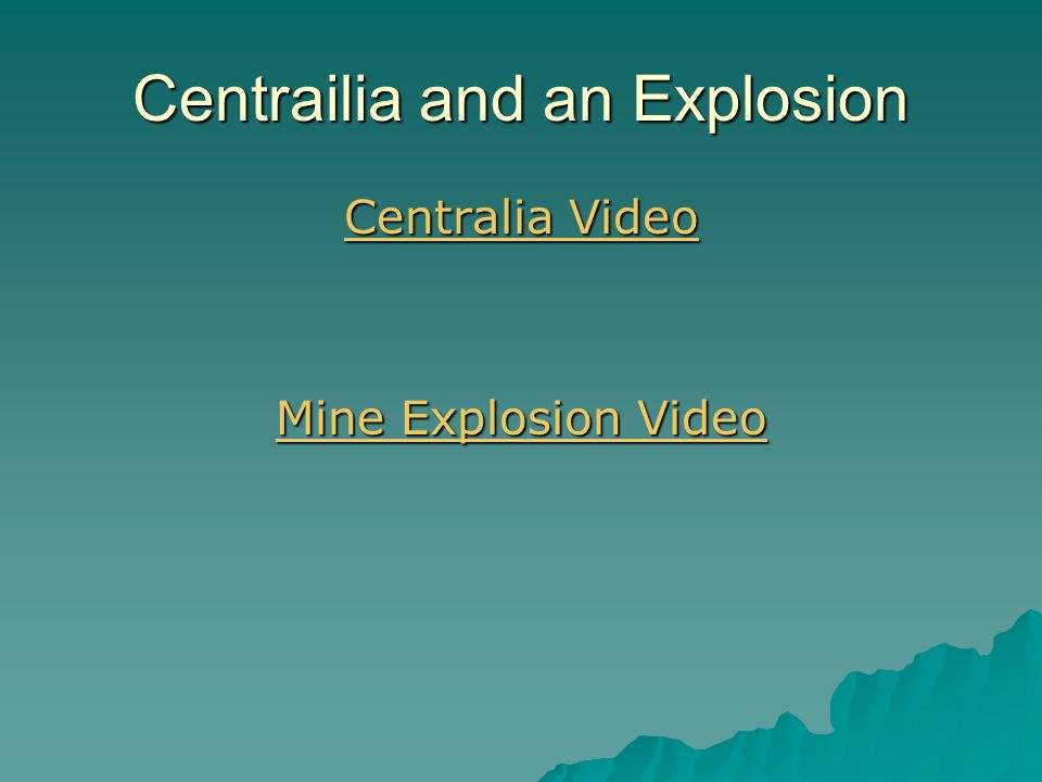 Centrailia and an Explosion Centralia Video Centralia Video Mine Explosion Video Mine Explosion Video