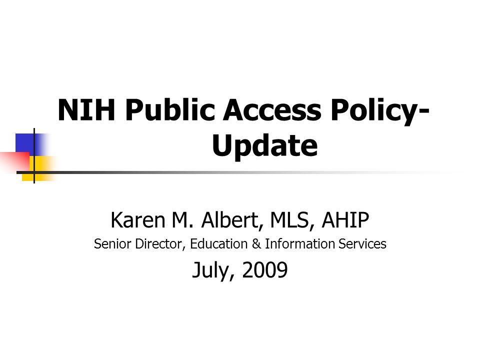 NIH Public Access Policy- Update Karen M.
