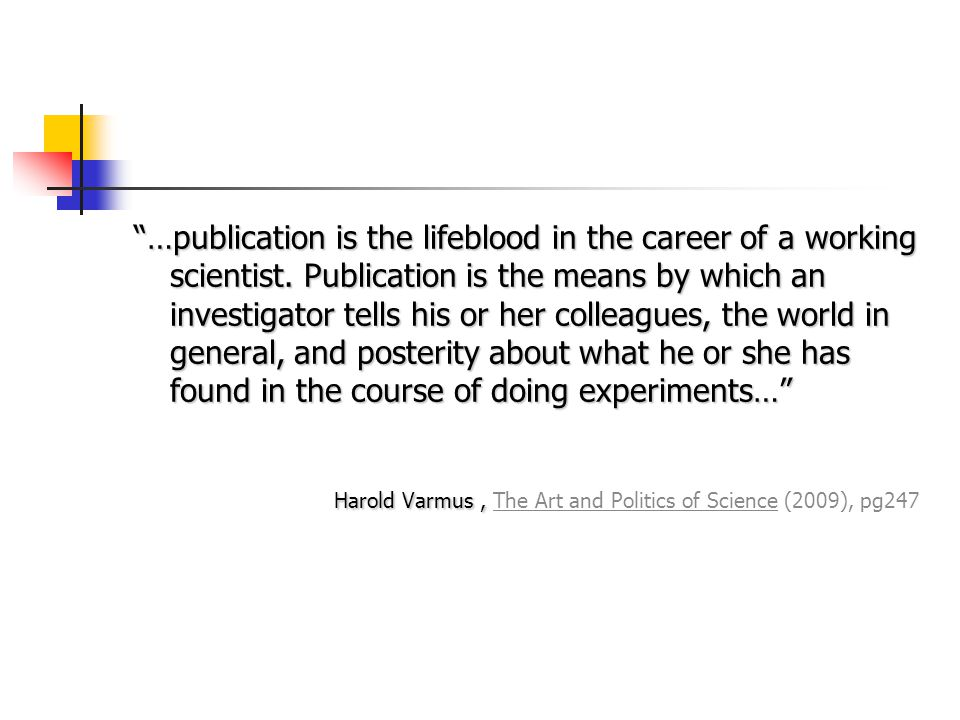 …publication is the lifeblood in the career of a working scientist.