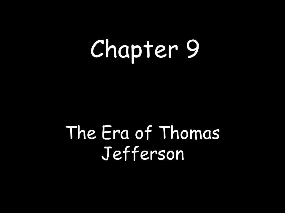 Chapter 9 The Era of Thomas Jefferson