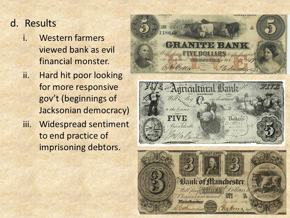 d.Results i.Western farmers viewed bank as evil financial monster.