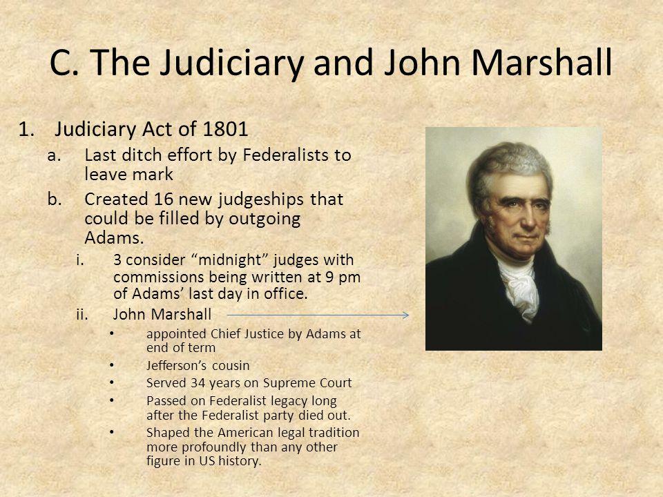 2.Marbury v.Madison (1803) a. midnight judge Wm Marbury never received commission.