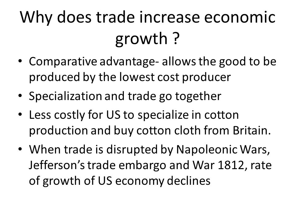 Why does trade increase economic growth .