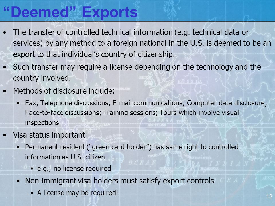 12 Deemed Exports The transfer of controlled technical information (e.g.