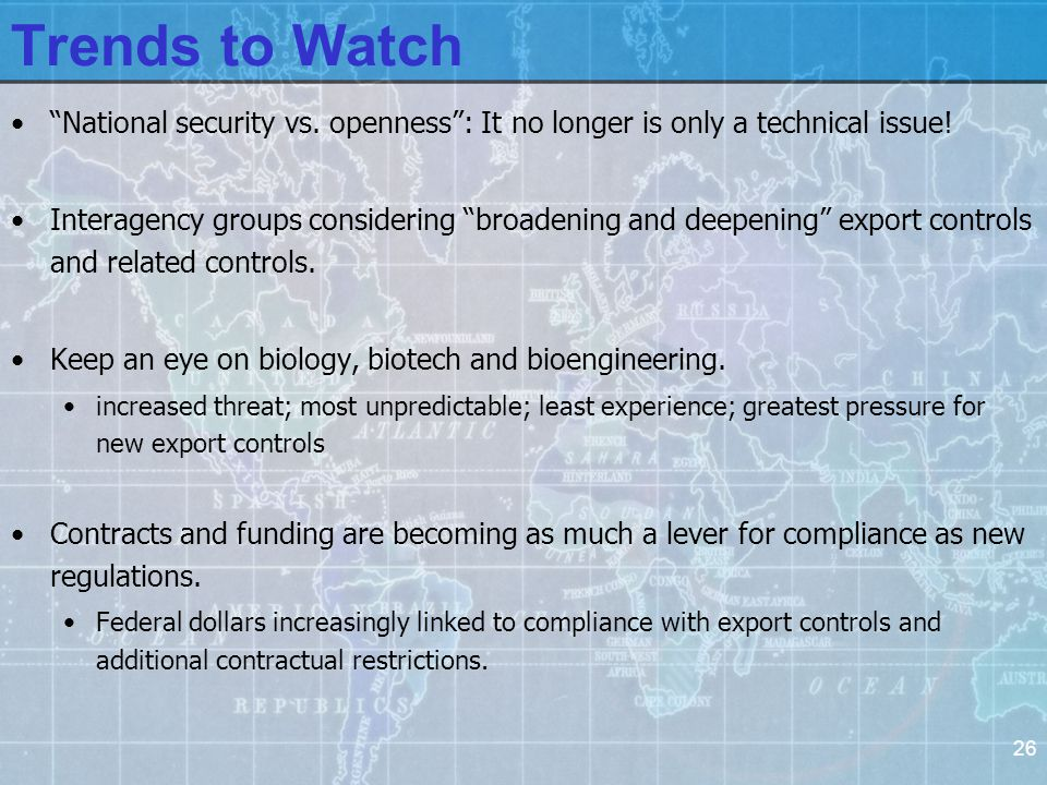 26 Trends to Watch National security vs. openness : It no longer is only a technical issue.