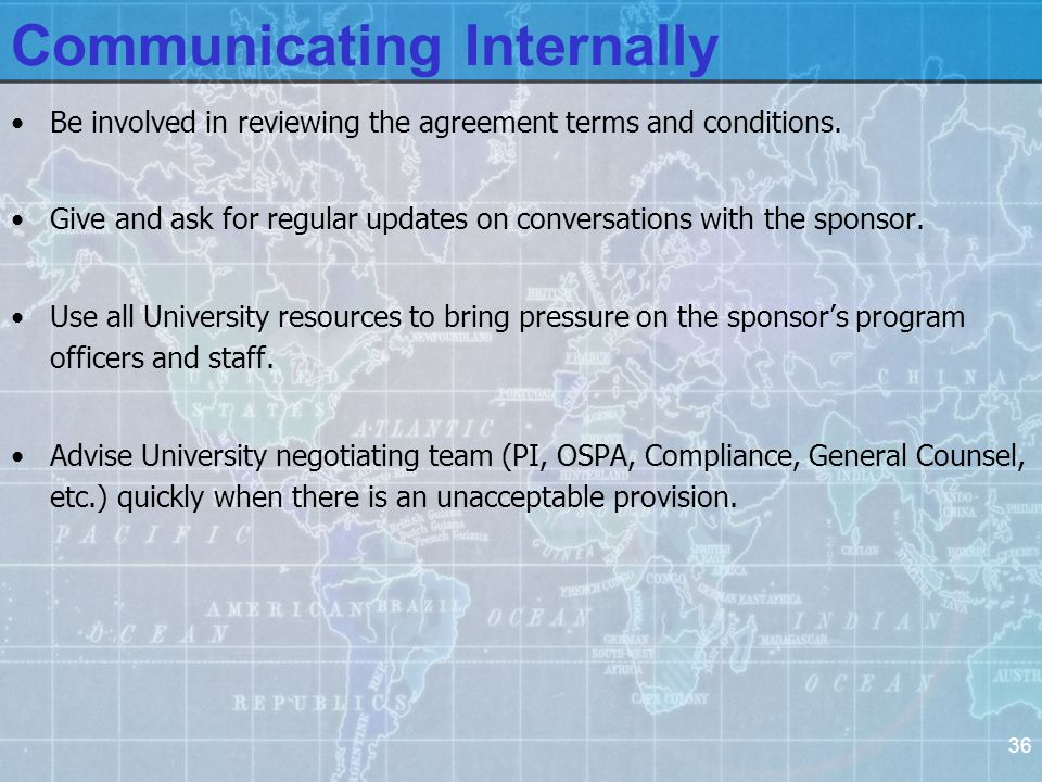 36 Communicating Internally Be involved in reviewing the agreement terms and conditions.