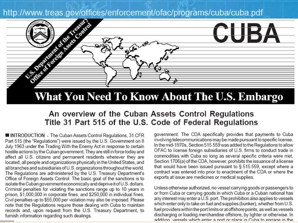 8 http://www.treas.gov/offices/enforcement/ofac/programs/cuba/cuba.pdf