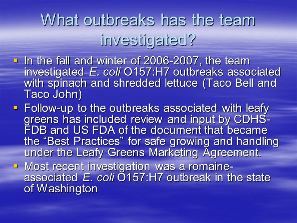 What outbreaks has the team investigated.