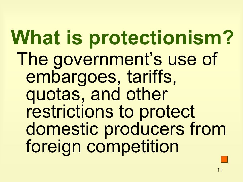 11 What is protectionism.