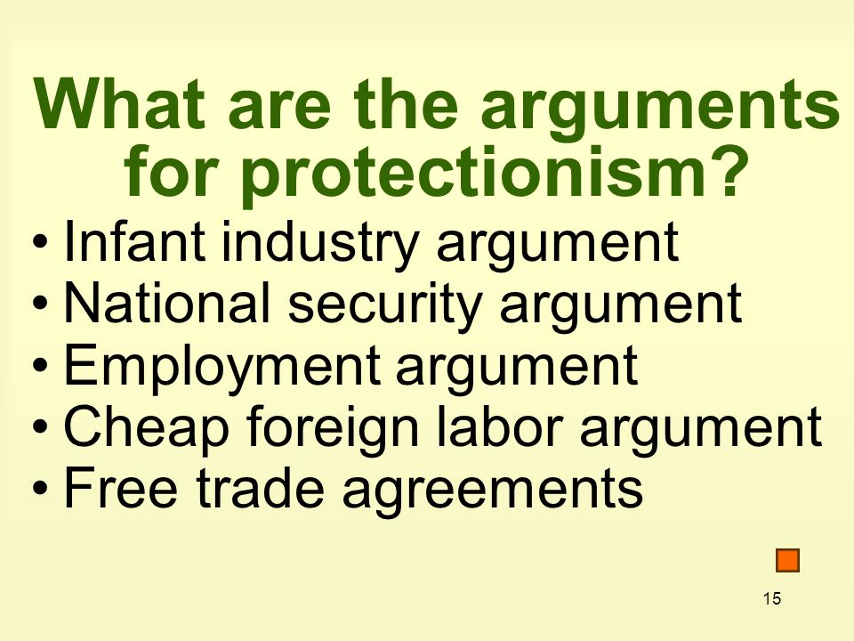 15 What are the arguments for protectionism.