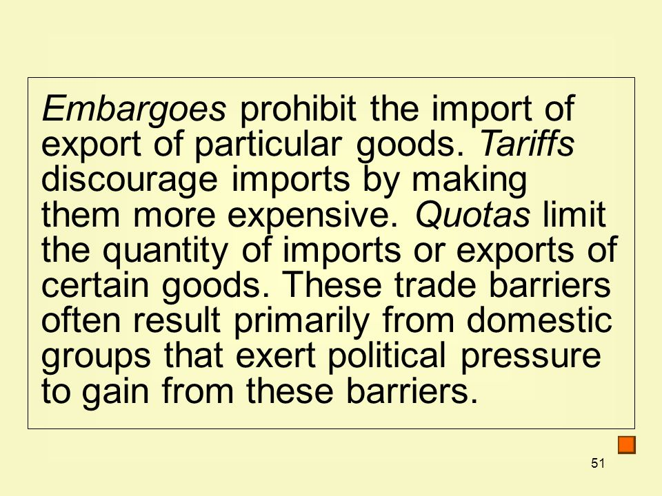 51 Embargoes prohibit the import of export of particular goods.