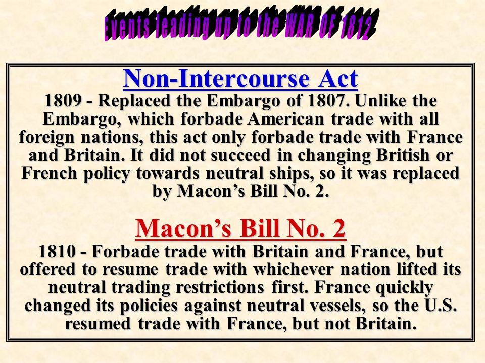 Non-Intercourse Act 1809 - Replaced the Embargo of 1807.