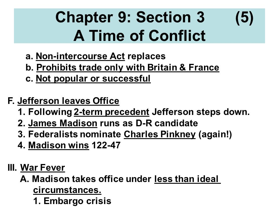Chapter 9: Section 3 (5) A Time of Conflict a. Non-intercourse Act replaces b.