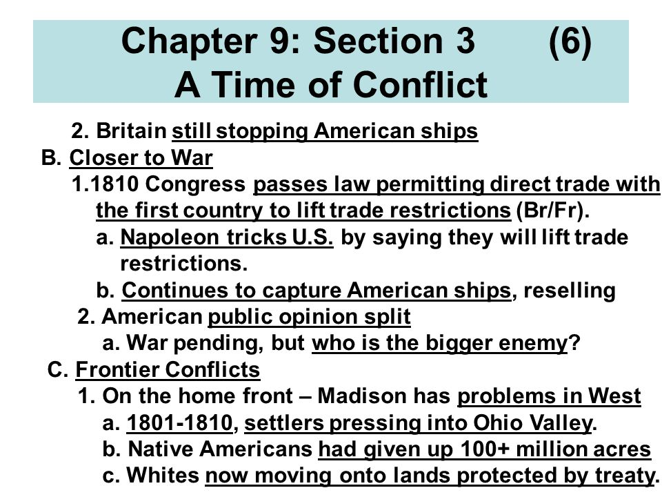 Chapter 9: Section 3 (6) A Time of Conflict 2. Britain still stopping American ships B.