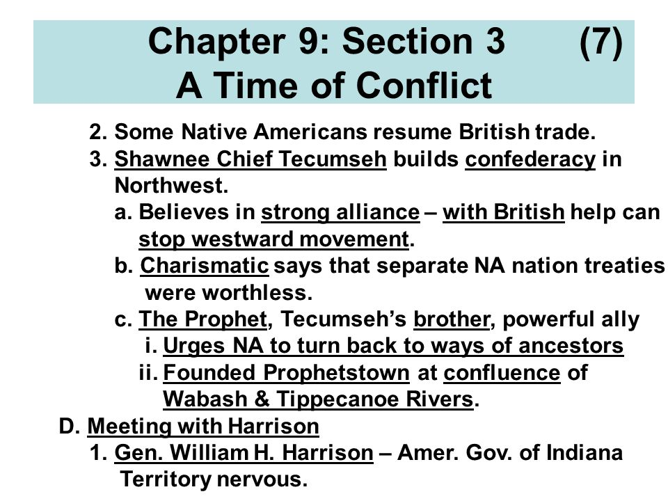 Chapter 9: Section 3 (7) A Time of Conflict 2. Some Native Americans resume British trade.