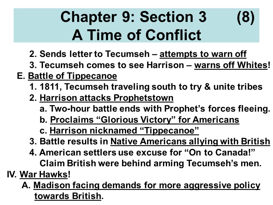 Chapter 9: Section 3 (8) A Time of Conflict 2. Sends letter to Tecumseh – attempts to warn off 3.