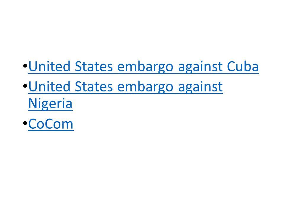 United States embargo against Cuba United States embargo against Nigeria United States embargo against Nigeria CoCom