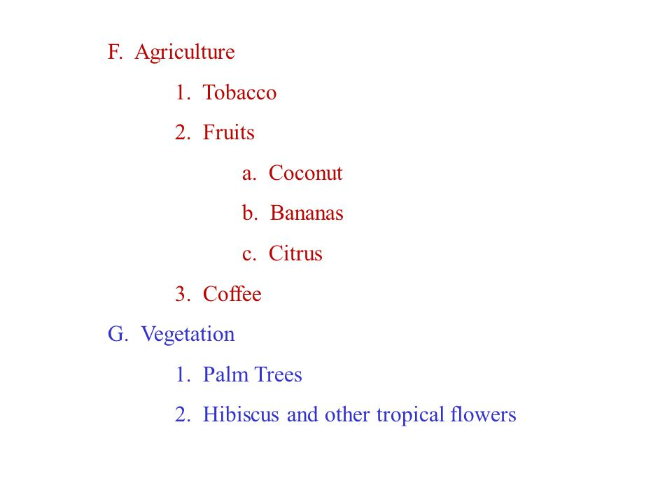 F. Agriculture 1. Tobacco 2. Fruits a. Coconut b.