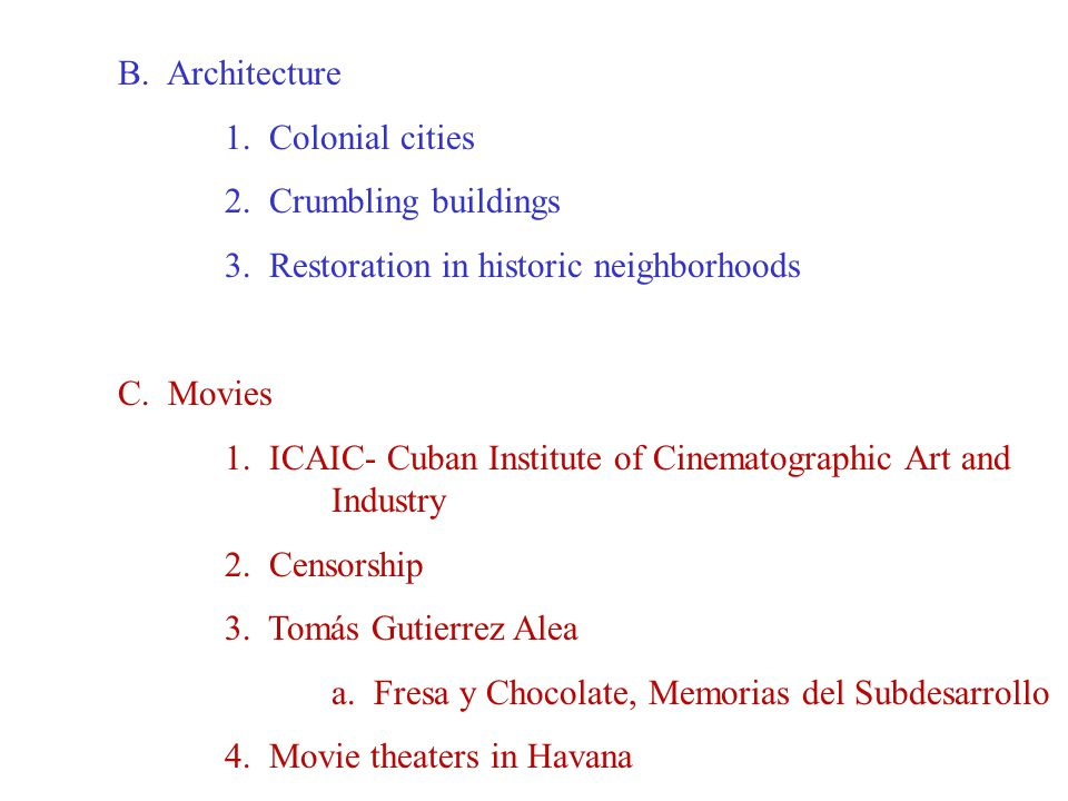 B. Architecture 1. Colonial cities 2. Crumbling buildings 3.