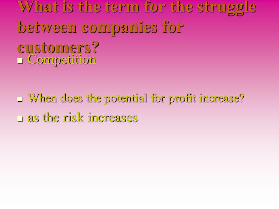 What is the term for the struggle between companies for customers.