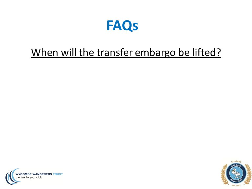 FAQs When will the transfer embargo be lifted?