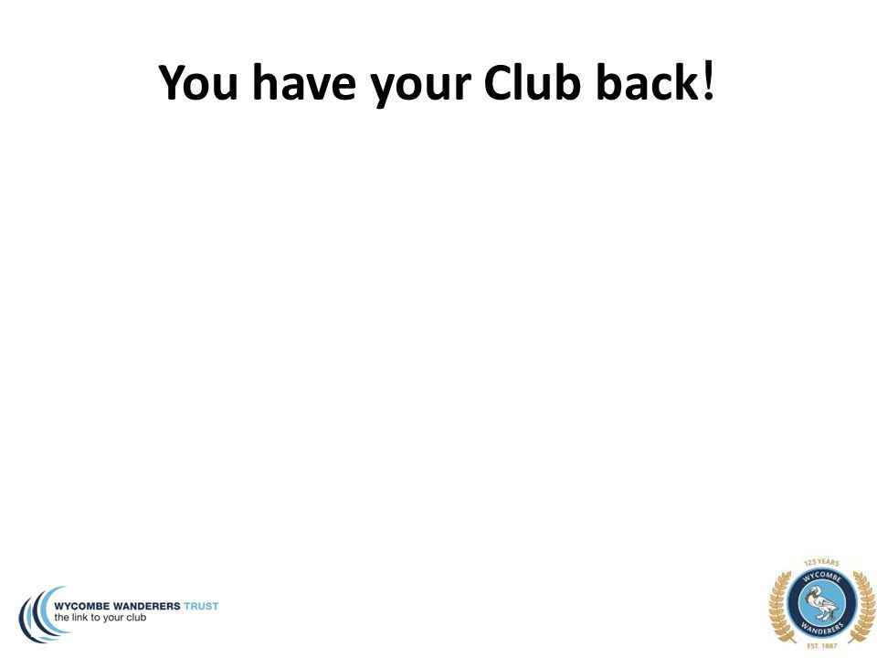 You have your Club back !
