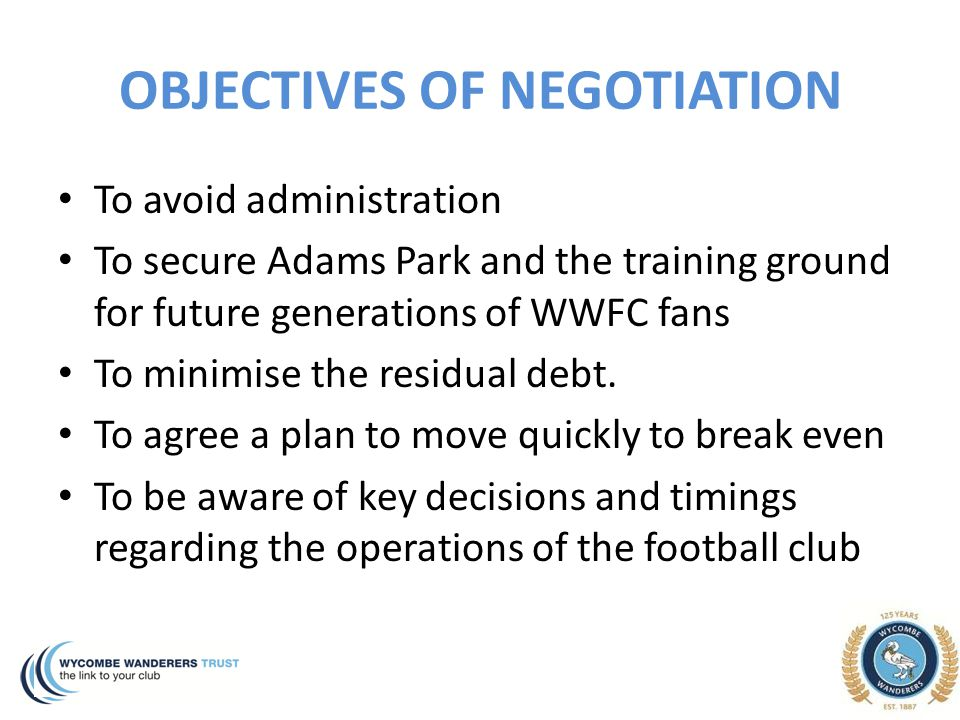 THE DEAL WWT acquires WWFC, including Adams Park, Training Ground and Adams Park Security WWT becomes holding company with two wholly owned subsidiaries WWFC will be responsible for football and operational issues Frank Adams Legacy Ltd will own Adams Park, Training Ground and the heritage (memorabilia )