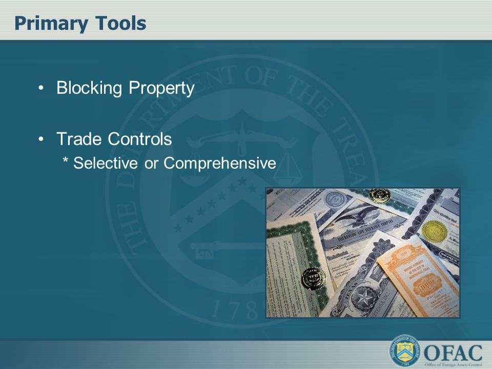 Primary Tools Blocking Property Trade Controls * Selective or Comprehensive