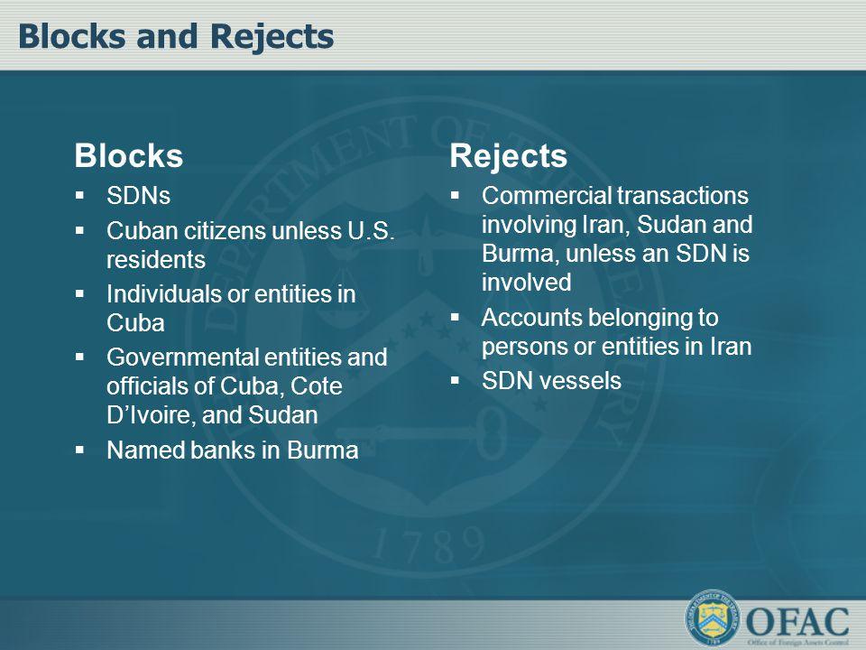 Blocks and Rejects Blocks  SDNs  Cuban citizens unless U.S.