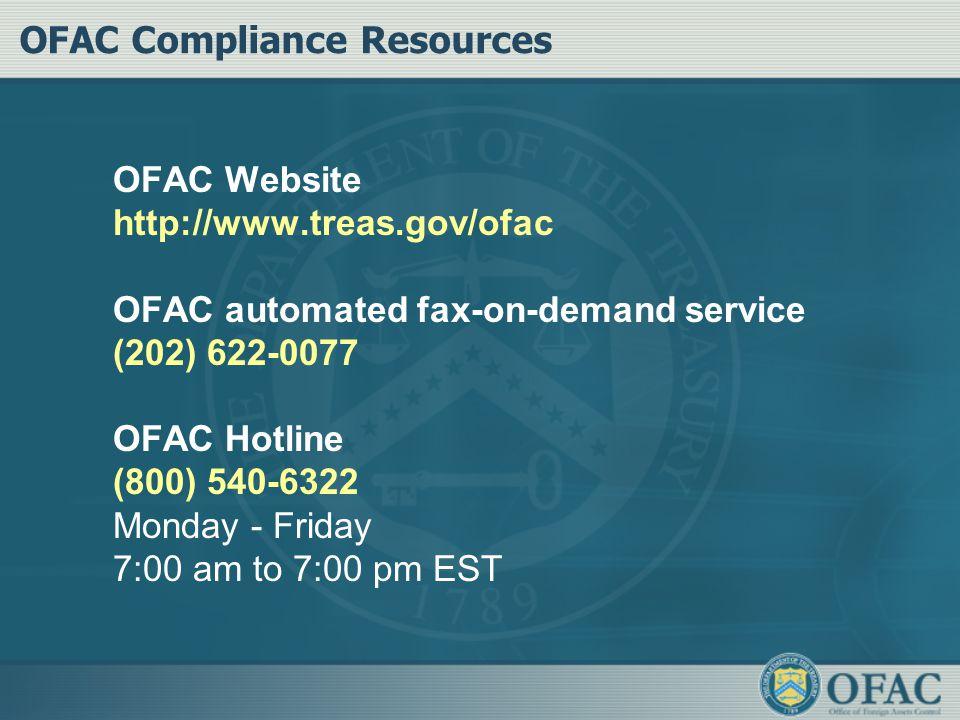 OFAC Compliance Resources OFAC Website http://www.treas.gov/ofac OFAC automated fax-on-demand service (202) 622-0077 OFAC Hotline (800) 540-6322 Monda