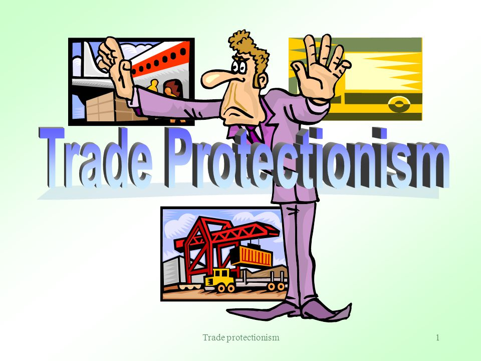 Trade protectionism1