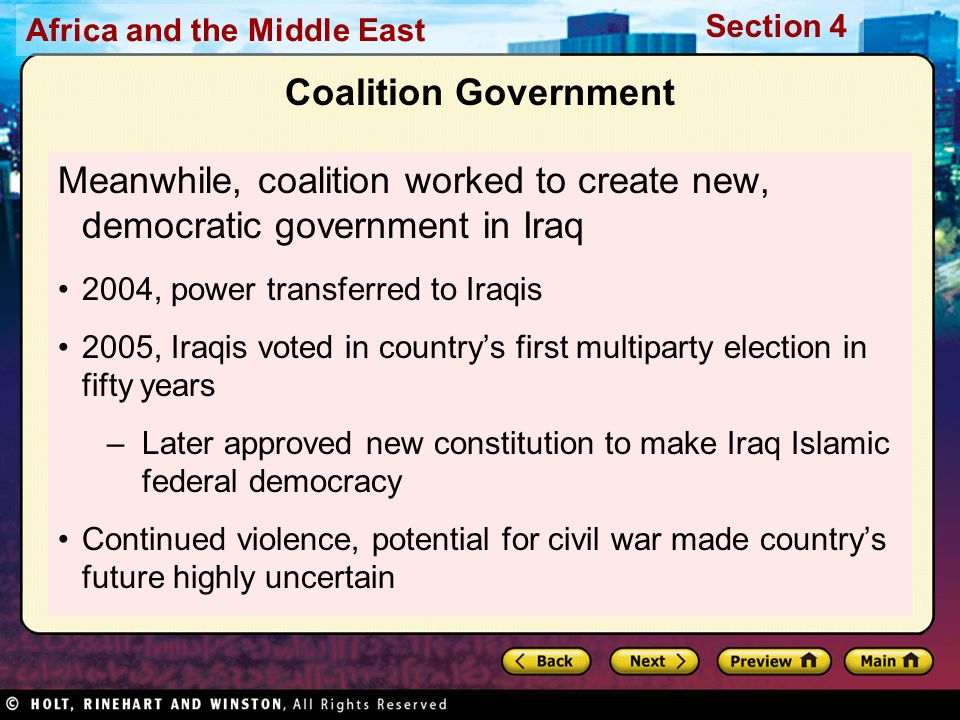 Africa and the Middle East Section 4 Coalition Government Meanwhile, coalition worked to create new, democratic government in Iraq 2004, power transfe