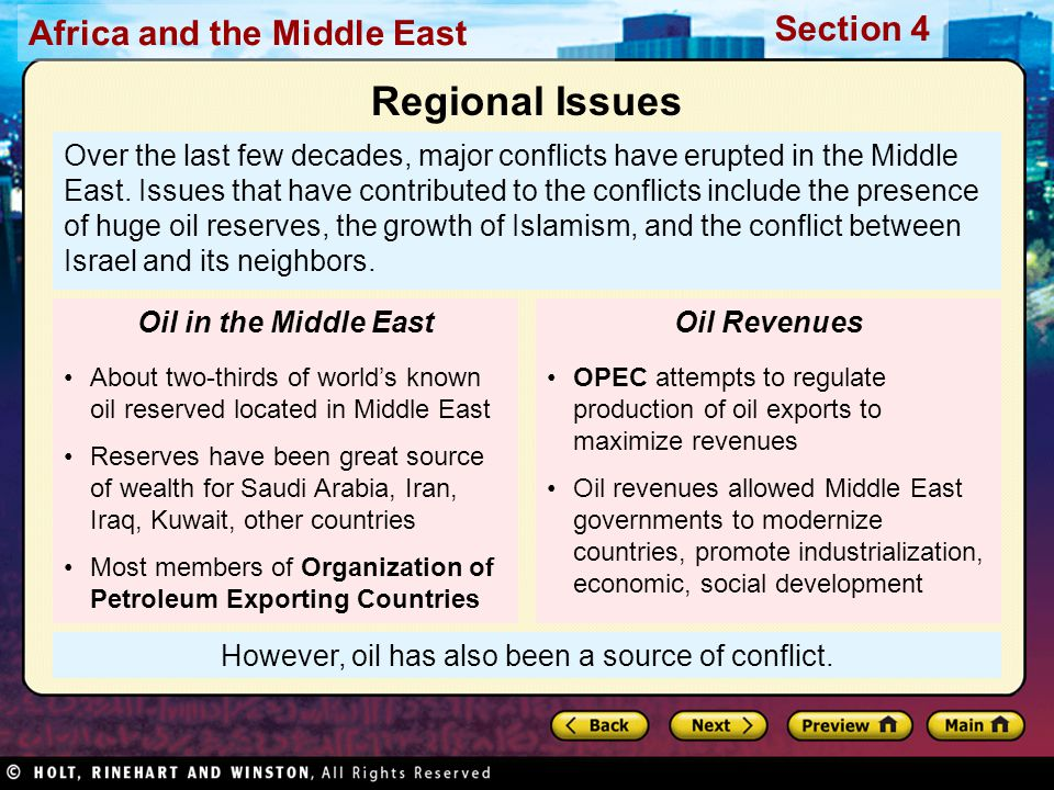 Africa and the Middle East Section 4 However, oil has also been a source of conflict. Over the last few decades, major conflicts have erupted in the M
