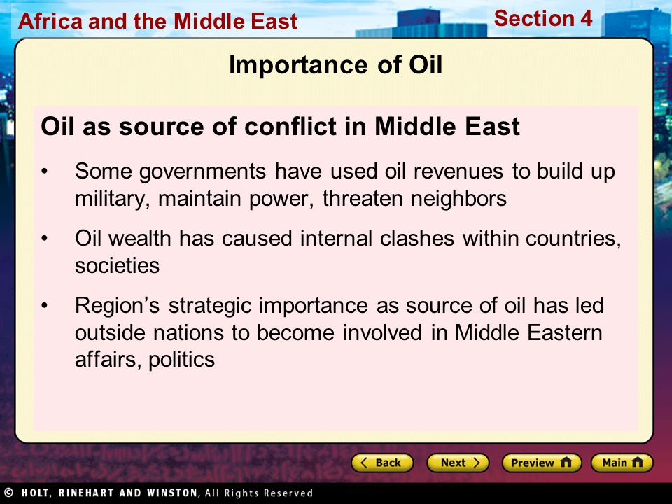 Africa and the Middle East Section 4 Importance of Oil Oil as source of conflict in Middle East Some governments have used oil revenues to build up mi