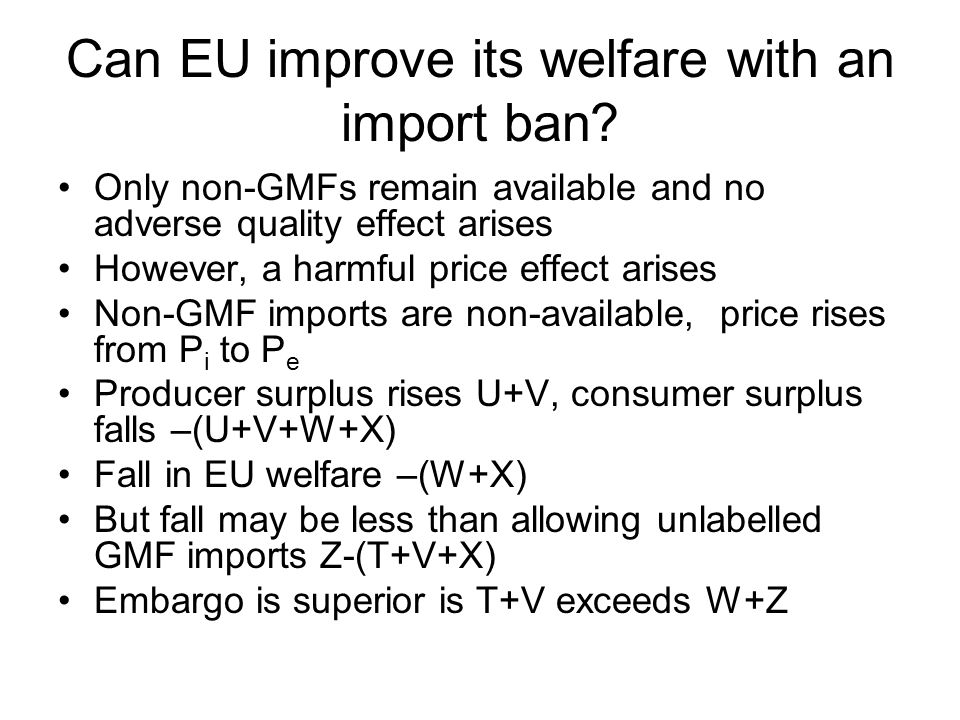 Can EU improve its welfare with an import ban.