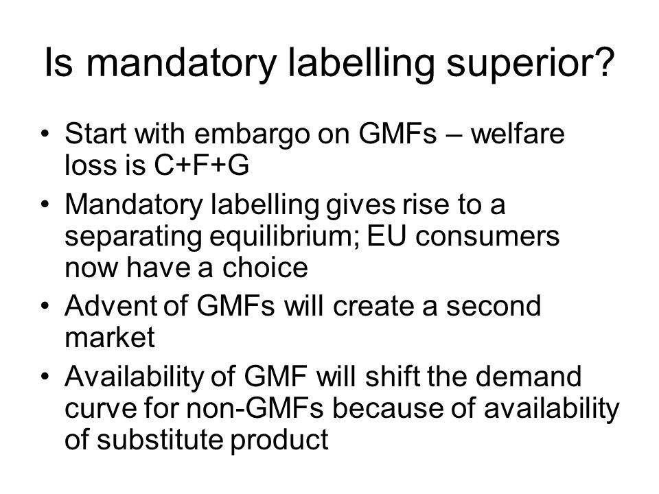Is mandatory labelling superior.