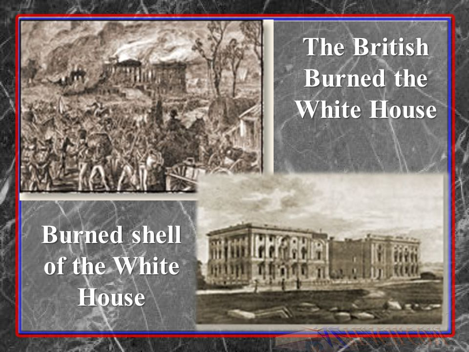 The British Burned the White House Burned shell of the White House