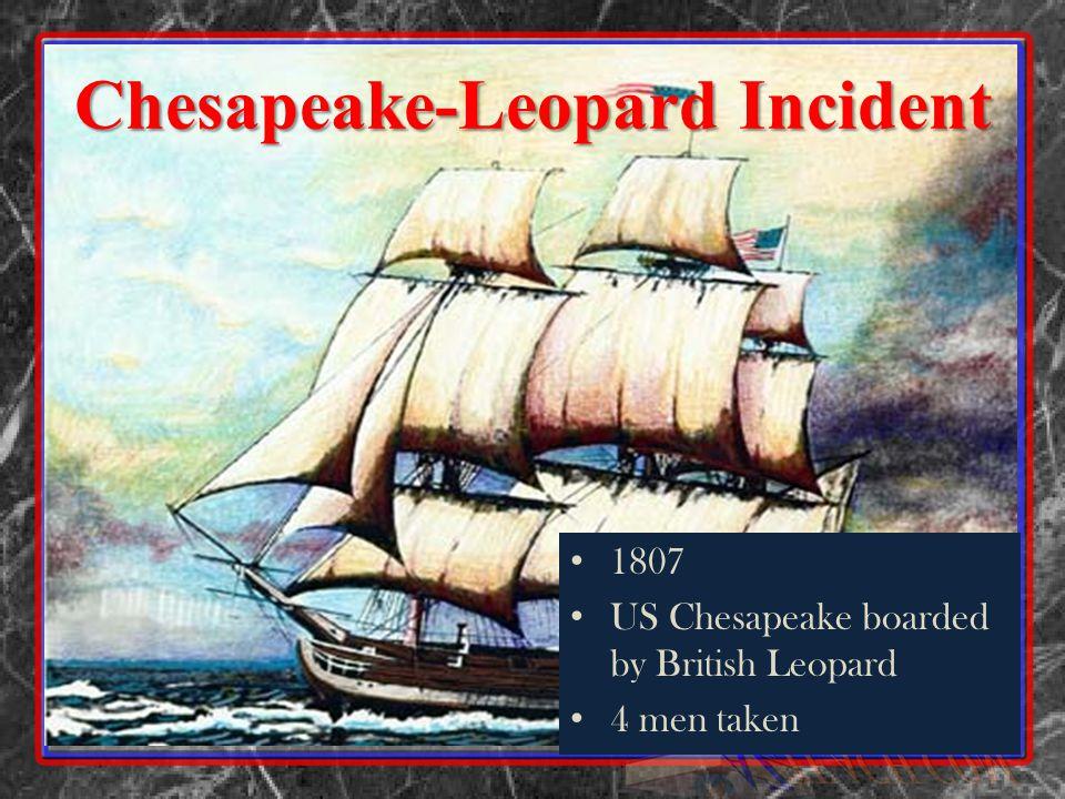Chesapeake-Leopard Incident 1807 US Chesapeake boarded by British Leopard 4 men taken