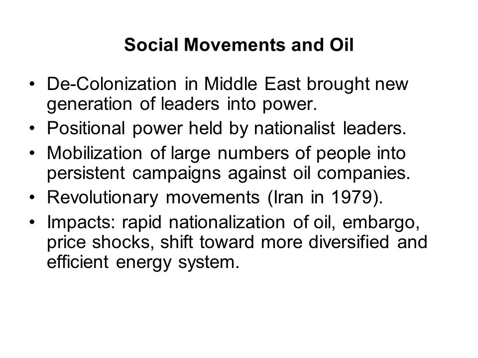 Social Movements and Oil De-Colonization in Middle East brought new generation of leaders into power.