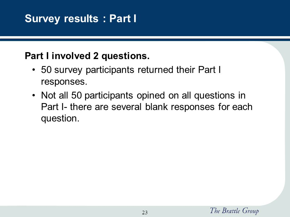 23 Survey results : Part I Part I involved 2 questions.