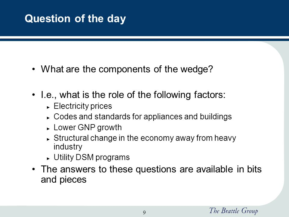 9 Question of the day What are the components of the wedge.