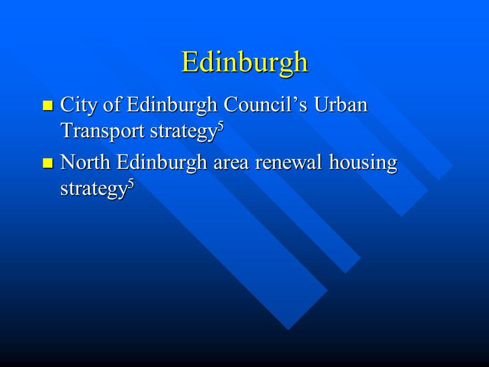 Edinburgh City of Edinburgh Council's Urban Transport strategy 5 City of Edinburgh Council's Urban Transport strategy 5 North Edinburgh area renewal h